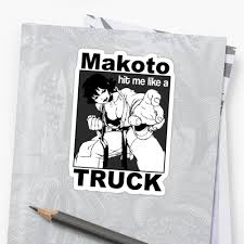 100 My Love For You Is Like A Truck Makoto Hit Me Stickers By SugoiTees Redbubble