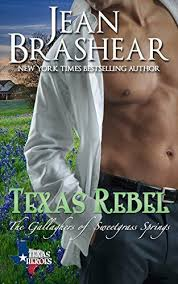 Texas Rebel The Gallaghers Of Sweetgrass Springs Book 4 Heroes
