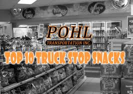 The Top 10 Truck Stop Snacks According To Pohl Transportation, Inc ...