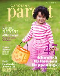 Halloween Express Raleigh Nc by Carolina Parent October 2015 By Carolina Parent Issuu