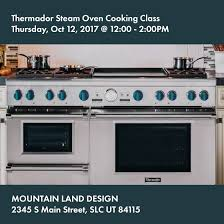 Thermador Steam Cooking Demo MOUNTAIN LAND DESIGN