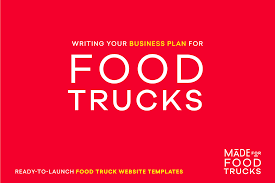 Writing Your Food Truck Business Plan The Basics Made For Trucks ...