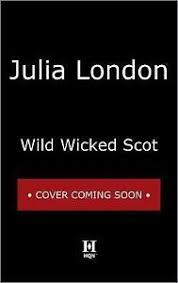 The Highland Grooms Wild Wicked Scot 1 By Julia London 2016 Paperback