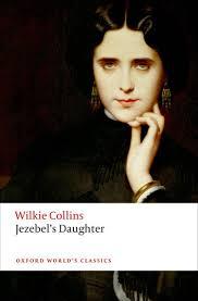 Jezebels Daughter EBook By Wilkie Collins