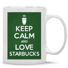 Keep Calm And Love Starbucks Posters Mugs T Shirts Cards