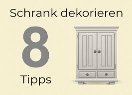 schrank dekorieren 8 tipps zur verschönerung schränken