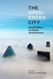 100 So Architecture The OpenEnded City David Dillon On Texas