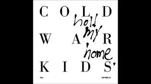 Cold War Kids Hospital Beds by Cold War Kids Hold My Home Youtube