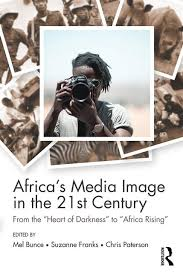 Africas Media Image In The 21st Century