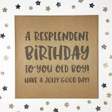 A Resplendent Birthday To You Old Boy Card Funny Rustic Hipster