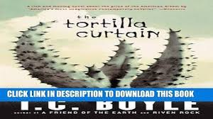 Tortilla Curtain Tc Boyle Sparknotes by The Tortilla Curtain Oropendolaperu Org