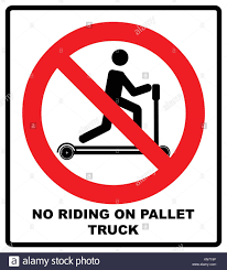 100 Signs For Trucks Riding On Pallet Trucks Is Forbidden Symbol Occupational Safety And