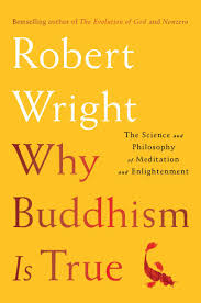 In This Podcast Episode I Had The Privilege Of Interviewing New York Times Bestselling Author Robert Wright About His Newest Book Why Buddhism Is True