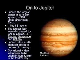 On To Jupiter The Largest Planet In Our Solar System Is 318 Times