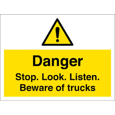 100 Signs For Trucks Stop Look Listen Beware Of From Key UK