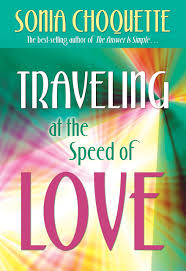 Amazon Traveling At The Speed Of Love 9781401924034 Sonia Choquette Books