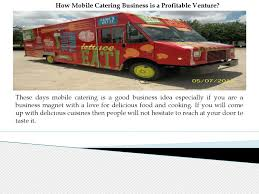How Mobile Catering Business Is A Profitable Venture? By Randy ...