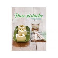livres cuisine livre pistache livres de recettes