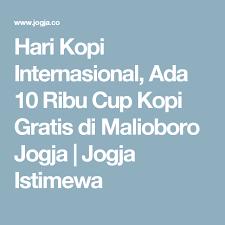 Hari Kopi Internasional Ada 10 Ribu Cup Gratis Di Malioboro Jogja