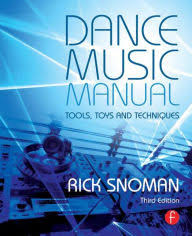 Dance Music Manual Tools Toys And Techniques Edition 3