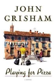 Playing For Pizza First Edition Cover Author John Grisham