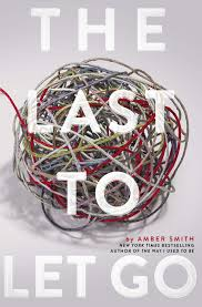 The Last To Let Go | Book By Amber Smith | Official Publisher Page ...
