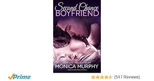 Second Chance Boyfriend A Novel One Week Girlfriend Quartet Monica Murphy 9780804176798 Amazon Books