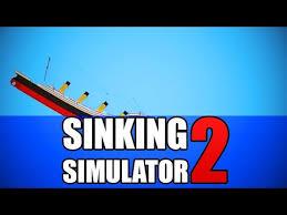 Ship Sinking Simulator Free Download by Download Youtube Sinking Simulator 2 It U0027s Back