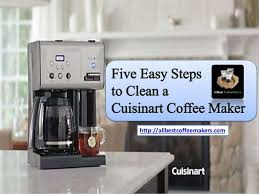 Five Easy Steps To Clean A Cuisinart Coffee Maker Allbestcoffeemakers