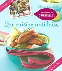 la cuisine antillaise la cuisine antillaise pdf cookbooks