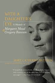 With A Daughters Eye Memoir Of Margaret Mead And Gregory Bateson