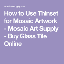 Thinset For Glass Mosaic Tile by How To Use Thinset For Mosaic Artwork Mosaic Art Supply Buy
