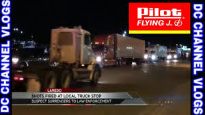 Shot Rings Out Pilot Flying J Truck Stop Laredo Texas | VLOG - YouTube