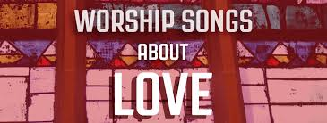 10 Worship Songs About Love
