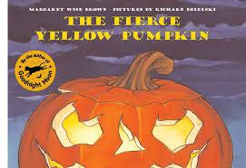 The Runaway Pumpkin Pdf by The Fierce Yellow Pumpkin Margaret Wise Brown Hardcover