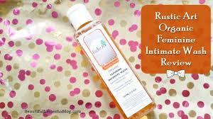 Rustic Art Organic Feminine Intimate Wash Review Chemical Free