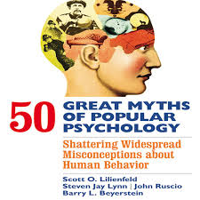50 Great Myths Of Popular Psychology Audiobook By Barry L