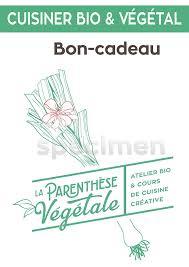 carte cadeau cours de cuisine la parenthèse végétale bons cadeaux et cartes de réduction