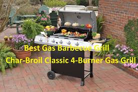 Brinkmann Electric Patio Grill Amazon by Best Gas Barbecue Grills 2016 Char Broil 4 Burner Gas Grill