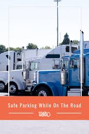 100 Truck Stop Locations Finding Safe Parking Has Become More And More Difficult For Truckers