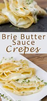 cuisine crepe brie butter sauce crepes the best of cuisine made at home