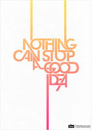 30 Nothing Can Stop A Good Idea