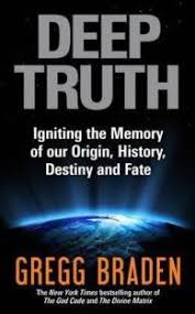 Deep Truth Igniting The Memory Of Our Origin History Destiny And Fate
