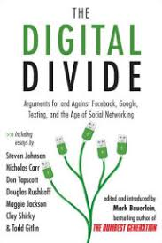 The Digital Divide Writings For And Against Facebook YouTube Texting