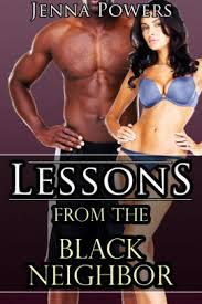Lessons From The Black Neighbor Interracial M F Fellatio Erotica