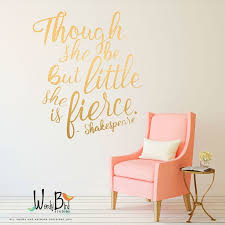 Nursery Decor Though She Be But Little Wall Decal Hand Lettered Typographicdecal