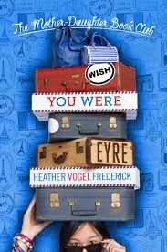 Wish You Were Eyre | Book By Heather Vogel Frederick | Official ... 257 Best The Brontes Jane Eyre Images On Pinterest Eyre Ernest Hemingway Code Hero Essay About Friendship Jane Austen Book Set Google Search Books To Collect Midyear Book Freakout Tag Outofthebooks89 Best 25 Charlotte Bronte Ideas Bronte Sisters Three Novels Barnes Noble Leatherbound Plot Life In My Head Artfolds Love Sense Sensibility Classic Editions By Fine Edition Abebooks Alice In Woerland Books Woerland