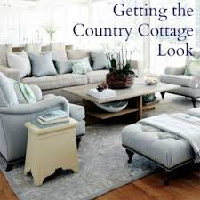 Top Ideas For Creating A Modern Country Cottage Interior Style Living Room Furniture Getting