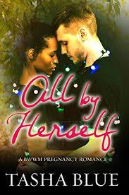All By Herself A BWWM Pregnancy Romance Book 1 Blue Tasha