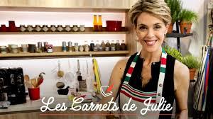 cuisine de julie andrieu les carnets de julie tous les épisodes en tv